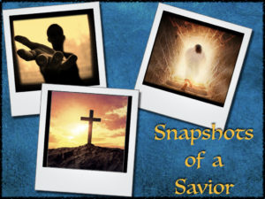 Snapshots of a savior sermon series logo