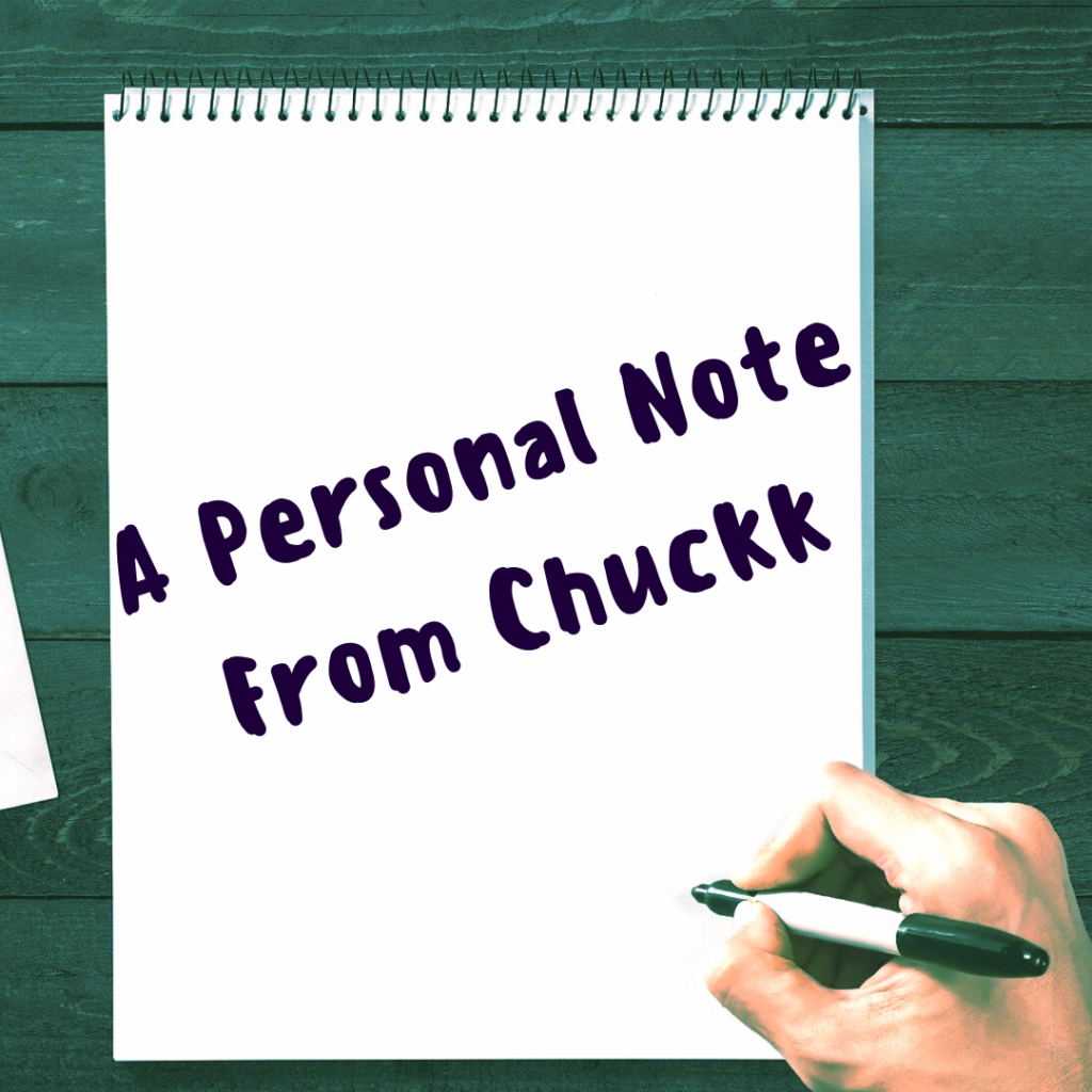 A Personal Note From Chuckk