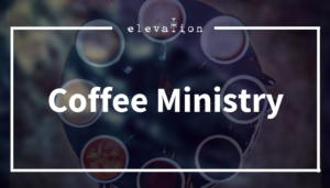 coffee ministry Ministries & Ministry Teams
